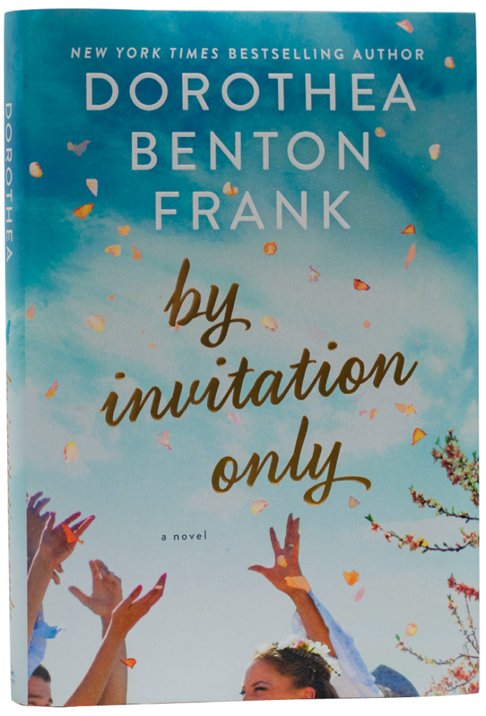 "By Invitation Only (HarperCollins, $26.99), Dottie's latest release tackles ""mixed marriage,"" that is, a wedding between a blue-collar Lowcountry boy and the daughter of Chicago socialites. Image by Melissa Sommer"